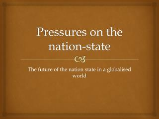Pressures on the nation-state