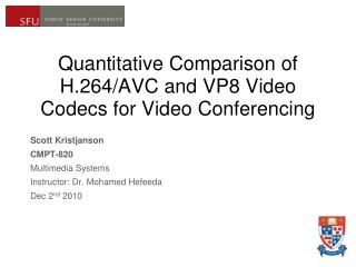 Quantitative Comparison of H.264/AVC and  VP8 Video Codecs for Video Conferencing