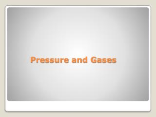 Pressure and Gases