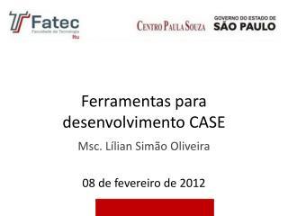 Ferramentas para desenvolvimento  CASE