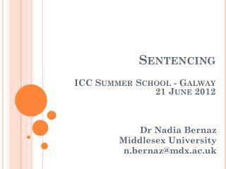 Sentencing  ICC Summer School - Galway 21 June 2012