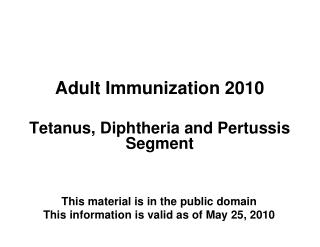 Adult Immunization 2010   Tetanus, Diphtheria and Pertussis Segment