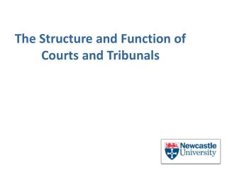 The Structure and Function of Courts and Tribunals