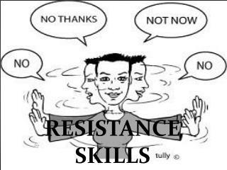 RESISTANCE SKILLS