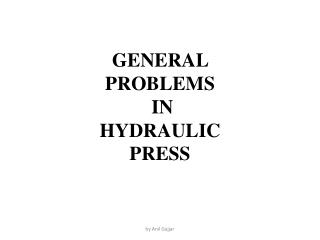 GENERAL  PROBLEMS IN  HYDRAULIC  PRESS