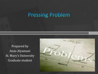Pressing  Problem