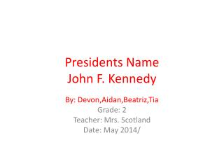 Presidents Name John F. Kennedy