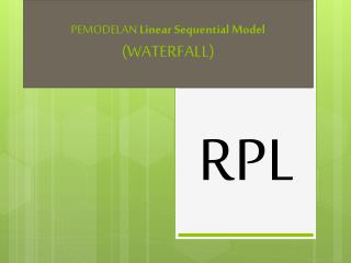 PEMODELAN  Linear Sequential Model (WATERFALL)