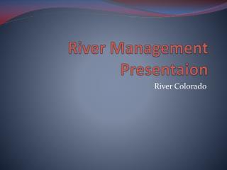 River Management  Presentaion