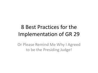 8 Best Practices for the Implementation of GR 29