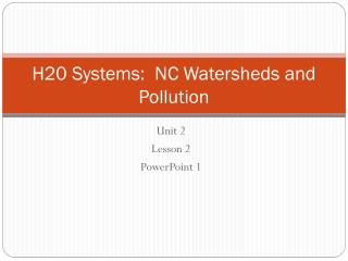 H 2 0 Systems:  NC Watersheds and Pollution