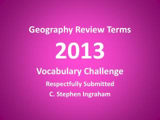 Geography Review Terms 2013 Vocabulary Challenge