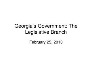 Georgia�s Government: The Legislative Branch