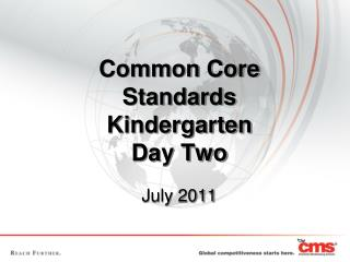 Common Core Standards  Kindergarten Day Two