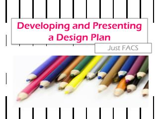 Developing and Presenting a Design Plan
