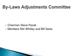 By-Laws Adjustments Committee