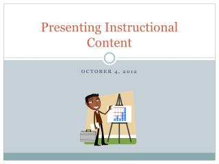 Presenting Instructional Content
