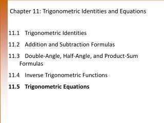 Chapter 11: Trigonometric Identities and Equations