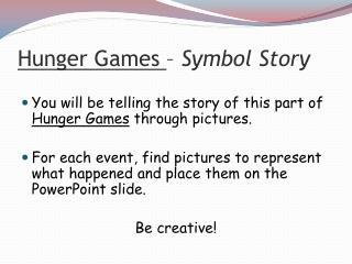 Hunger Games  –  Symbol Story