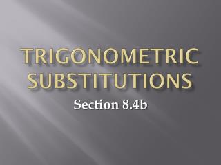 Trigonometric Substitutions