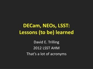 DECam ,  NEOs , LSST: Lessons (to be) learned