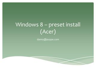 Windows 8 –  preset  install (Acer)