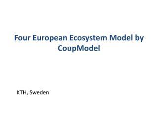 Four European Ecosystem Model by  CoupModel