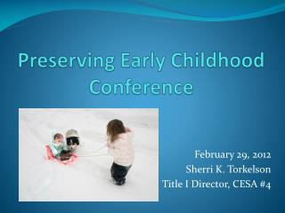Preserving Early Childhood Conference