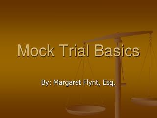 Mock Trial Basics