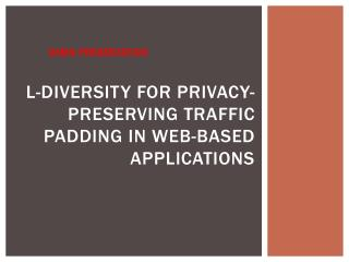 L- diversity for  Privacy-Preserving Traffic Padding  in Web- Based  Applications