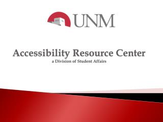 Accessibility Resource Center a Division of Student Affairs