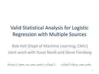 Valid Statistical Analysis for Logistic Regression with Multiple Sources