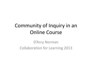 Community of Inquiry in an Online Course