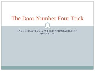 The Door Number Four Trick
