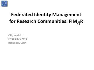 Federated Identity Management  for Research Communities:  FIM 4 R