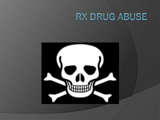 Rx Drug Abuse