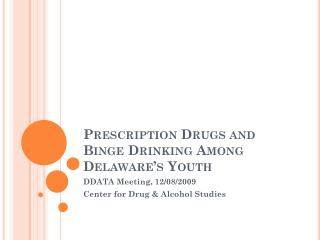 Prescription Drugs and Binge Drinking Among Delaware's Youth