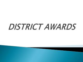 DISTRICT AWARDS