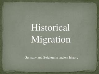 Historical Migration