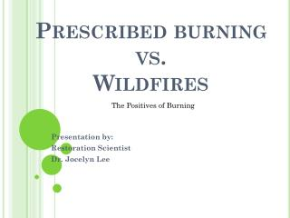 Prescribed  burning  vs .  Wildfires