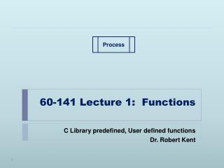 60-141 Lecture 1:  Functions