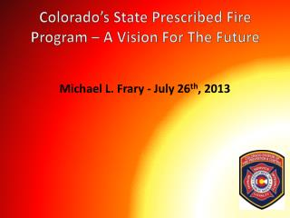 Colorado�s State Prescribed Fire Program � A Vision For The Future