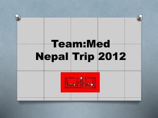 Team:Med Nepal Trip 2012