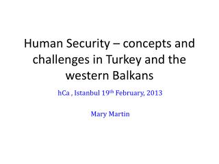 Human Security – concepts and  challenges in Turkey and the western Balkans