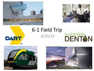 6-1 Field Trip