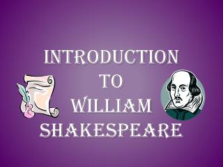 Introduction  to  William Shakespeare