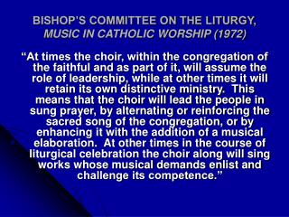 BISHOP S COMMITTEE ON THE LITURGY, MUSIC IN CATHOLIC WORSHIP 1972