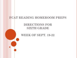 FCAT  READING HOMEROOM  PREPS DIRECTIONS FOR  SIXTH GRADE WEEK OF SEPT. 19-22
