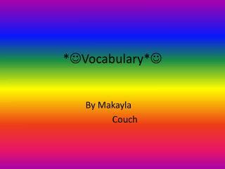 *  Vocabulary* 