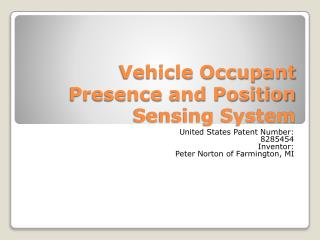 Vehicle Occupant Presence and Position Sensing System